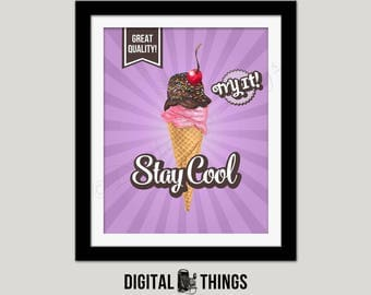 Printable Ice Cream Wall Art Print. Stay Cool. Food Art Print. Inspirational Art. Typography Art Print Digital Instant Download DT2001
