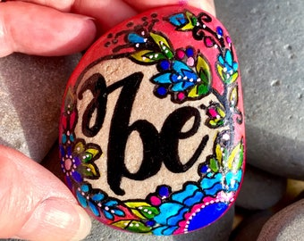 Be / be still / painted rocks/ painted stones/ paperweights/ gifts of faith / boho art / hippie art / items for altars / tiny art / stones