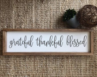 Grateful Thankful Blessed Sign | Grateful | Thankful | Blessed | Farmhouse Decor | Wood Sign | Custom Sign