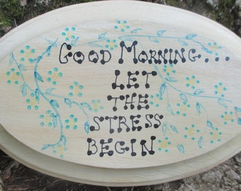Vintage Humerous Stress Wooden Sign
