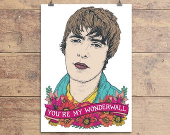 Liam Gallagher - Oasis Greeting Card - You're My Wonderwall Lyric - Valentine's - Anniversary - Friendship - Birthday Card