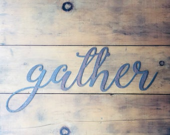 "GATHER - 24"" Rusty, Rustic Metal Sign"