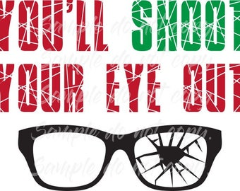 You'll Shoot Your Eye Out  Heat Press Transfer DIY Iron on Transfer