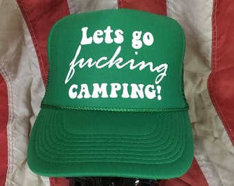 Lets go fucking Camping! Trucker hat snap back