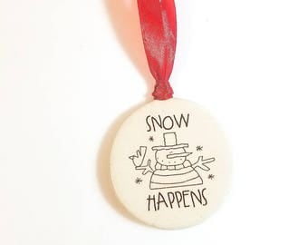 Snow Happens Snowman, Small Ceramic Ornament, Christmas Ornament,  Home Decor