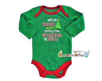 What Santa Won't Bring Me Grandma Will Long Sleeve Green Christmas Statement Onesies for Baby First Christmas Photography Photo Bodysuit Top