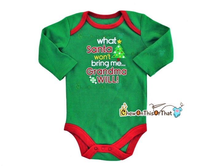Featured listing image: What Santa Won't Bring Me Grandma Will Long Sleeve Green Christmas Statement Onesies for Baby First Christmas Photography Photo Bodysuit Top