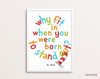 Dr. Seuss Quote, Why Fit In When You Were Born To Stand Out, Be You, Digital Download, Printable Wall Art, Nursery Decor, Motivational Art