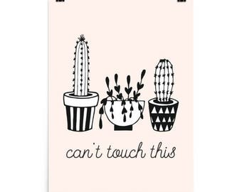 Can't Touch This Cactus Print