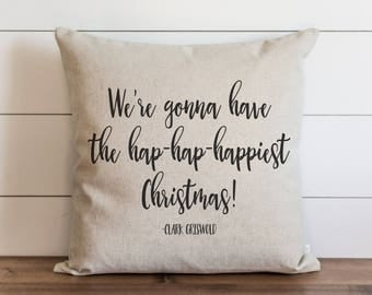 Hap-Hap-Happiest Christmas 20 x 20 Pillow Cover // Christmas Vacation // Clark Griswold // Holiday // Funny // Gift // Accent Pillow