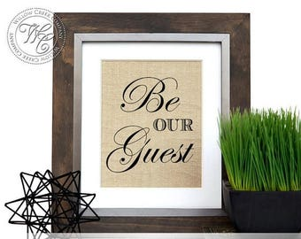 Be Our Guest Print, Guest Room Decor, Wedding Print, Elegant Wedding Decor, Rustic Wedding Sign