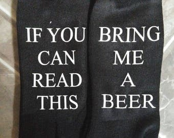 If you can read this/bring me a beer. Adult socks, size 7-11