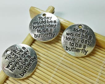 20pcs Today would be a lovely day to be a butterfly Charms . English carving tags Pendants - Logo
