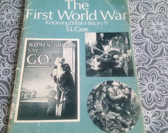 The First World War knowing British History 9 S. L. Case 1981