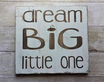 Dream Big Little One / Nursery / Baby / Shower / Gift / Home Decor / Farmhouse / Rustic / Wood Sign / Shelf Sitter / White / Paint