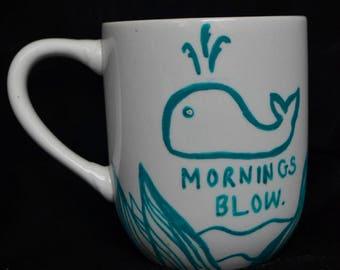 Mornings Blow Mug
