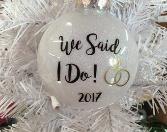 We said I do 2017 Ornament, just married, i do, great wedding gift. Wedding Ornament, bridal shower gift. Can be personalized, glitter  orna