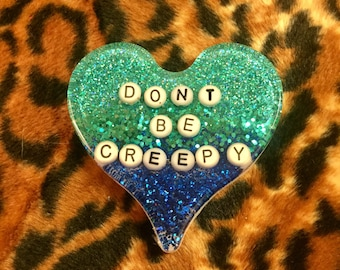 Dont be creepy - large glittery heart brooch