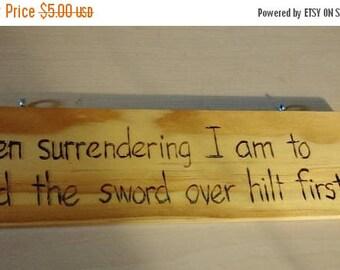 Retrocon Sale - Hand-Burned Wooden Sign - Surrender Hilt First
