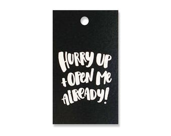Hurry up and Open Me Gift Tags - Pack of 10