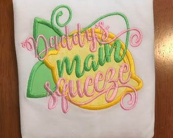 Daddy's Main Squeeze Lemon Shirt or Baby Bodysuit