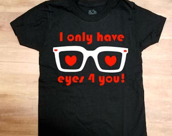 Only have eyes for you Toddler boy Valentine Shirt  Valentine's Day Heart Glasses
