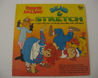 Raggedy Ann and  Andy - Bend & Stretch - Circa 1980