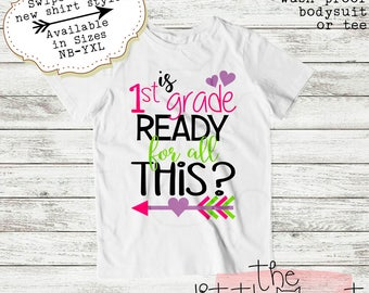 Back To School First Day Of School 1st Day Of School 1st Grade School Shirt First Grade T-Shirt Is 1st Grade Ready For All This