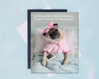 Pug Magnet - Weekend Plans - 4x5 Pug magnet - by Pugs and Kisses