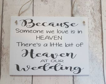 Because someone we love is in heaven, there's a little bit of heaven at our Wedding, wedding sign.