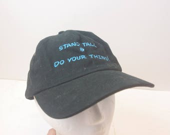 Stand Tall and Do YOUR THING! Hat cap low profile black 90s 1990s