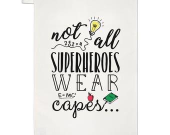 Teacher Not All Superheroes Wear Capes Tea Towel Dish Cloth