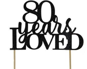 80 Years Loved Cake Topper, 1pc, Birthday, Anniversary, Glitter, Cake Decor, Custom Cake Topper, Event Decorations