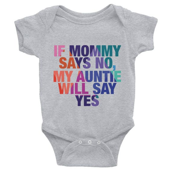 Infant Bodysuit - If Mommy Says No, My Auntie Will Say Yes Colorful Onesie - Cute Onesie - Funny Onesie - Gifts for Baby - Baby Shower Gift
