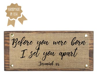 Before You Were Born I Set You Apart Jeremiah 1:5 - WOOD SIGN - Handmade in USA  - Christian Bible Verse Wall Decor