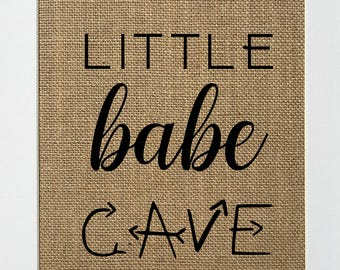 Little Babe Cave - BURLAP SIGN 5x7 8x10 - Rustic Vintage/Home Decor/Nursery/Love House Sign