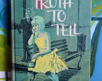 """Classic  Vintage Teen Novel """"Truth To Tell"""" by Cateau de Leeuw"""