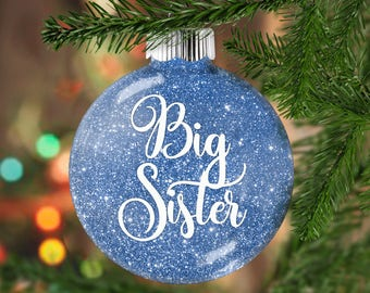 Big Sister Glitter Ornament,  Shatter Resistant Glass, Glittered Treasure, Glitter Art for Older Sister, Holiday Gift Idea for Sister