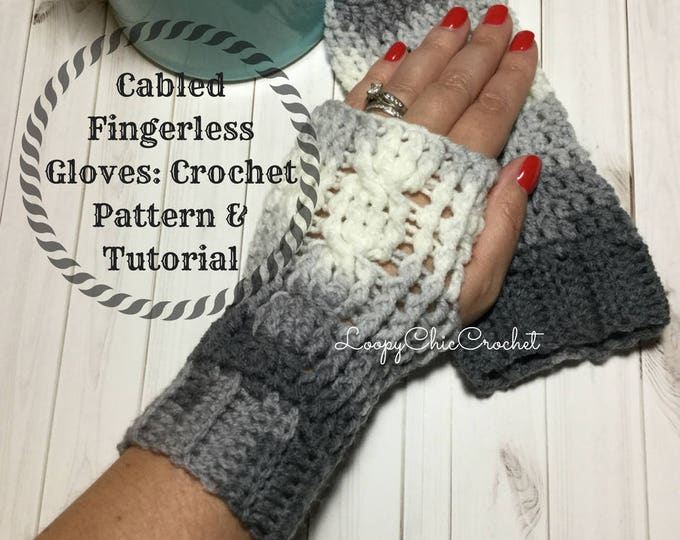 Cally's Cabled Fingerless Gloves Crochet Pattern and Tutorial, Texting Gloves Crochet Pattern, Crochet Cables Wrist Warmer Pattern