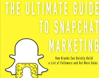 How to Develop Your SNAPCHAT Marketing Strategy - SnapChat Marketing Guide - Social Media Marketing