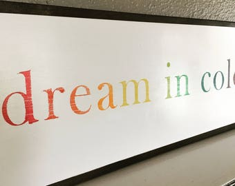 Dream in color sign