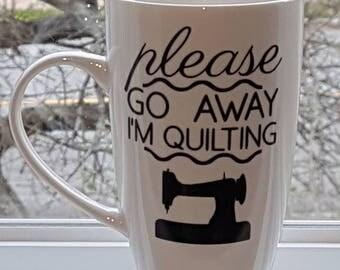 Please Go Away I'm Quilting Mug