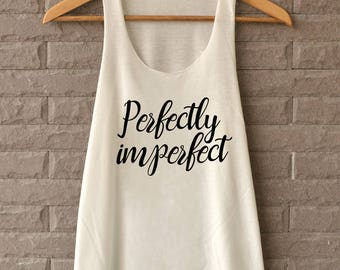 Perfectly Imperfect Shirt Mean Girls Funny Shirt Tank Top  Women Size S M L