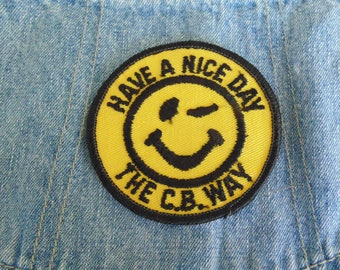 vintage smiley face patch Have A Nice Day The C.B Way