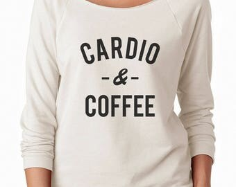 Cardio & Coffee Shirt Women Graphic Fashion Women Gifts Lady Tumblr Ladies Sweatshirt Off Shoulder Sweatshirt Teen Shirt Women Sweatshirt