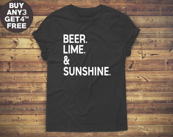 Beer Lime and Sunshine Shirt Gifts Shirt Trendy Tshirt Graphic Fashion Shirt Gifts Funny Slogan Shirt For Teen Funny Tshirt Women Tee Men