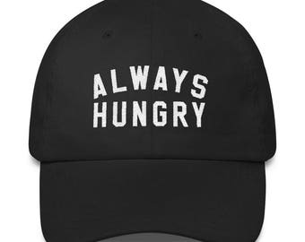 Always Hungry Hat | Funny Dad Cap | Always Hungry Dad Cap | Workout Hat | Foodie Hat | Hungry Dad Cap