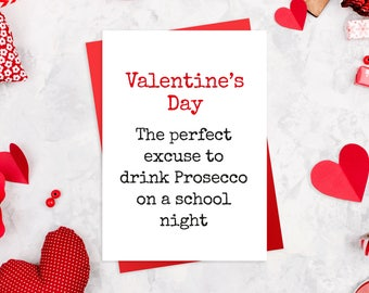 Funny Valentine's Card - perfect for Prosecco lovers.
