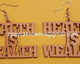 Health is Wealth wooden earrings