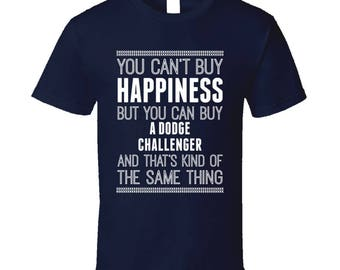 Buy A Dodge Challenger Happiness Car Lover T Shirt